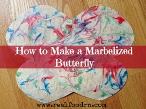 Marbleized Butterfly Craft | Real Food RN
