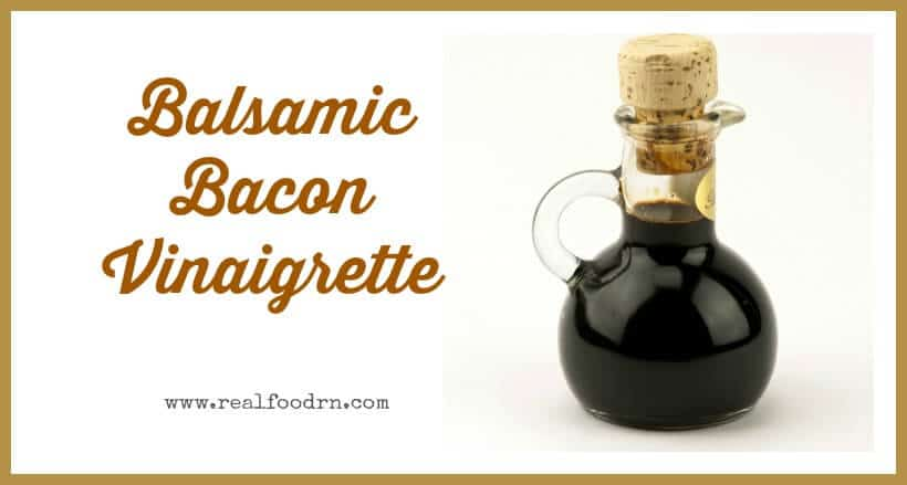 Balsamic Bacon Vinaigrette | Real Food RN