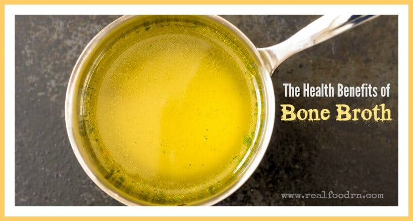 The Health Benefits of Bone Broth | Real Food RN