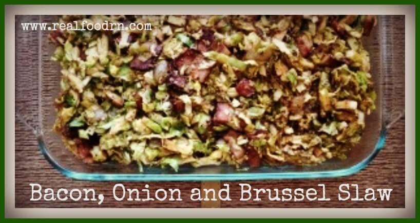 Bacon, Onion & Brussel Slaw | Real Food RN