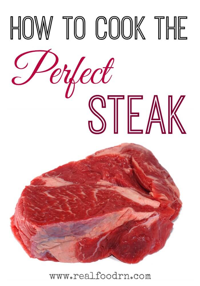 How to Cook the Perfect Steak   Real Food RN
