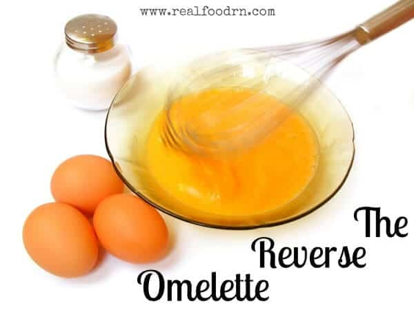 The Reverse Omelette | Real Food RN