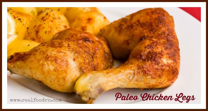 Paleo Chicken Legs | Real Food RN