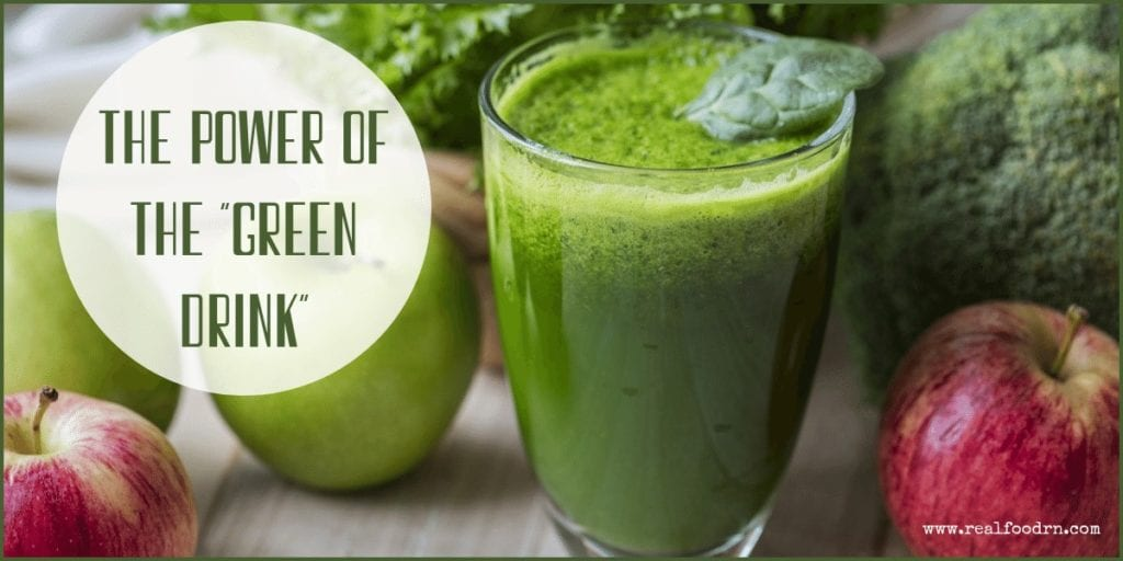 The Power of the Green Drink | Real Food RN