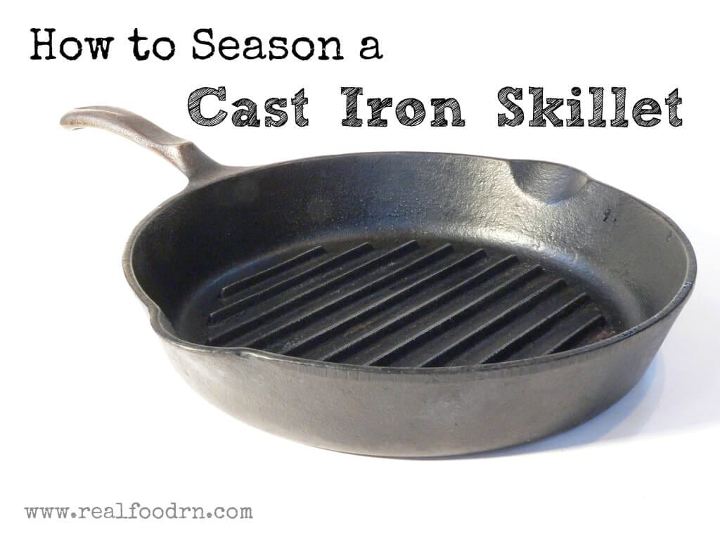 How to Season a Cast Iron Skillet | Real Food RN