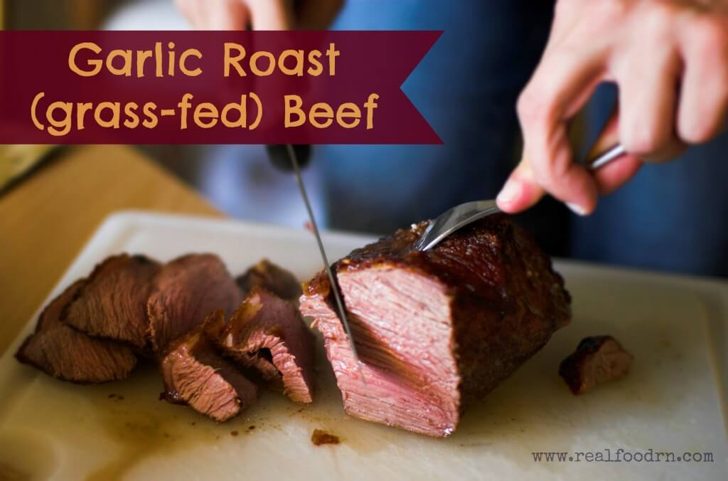 Garlic Roast (grass-fed) Beef Roast | Real Food RN
