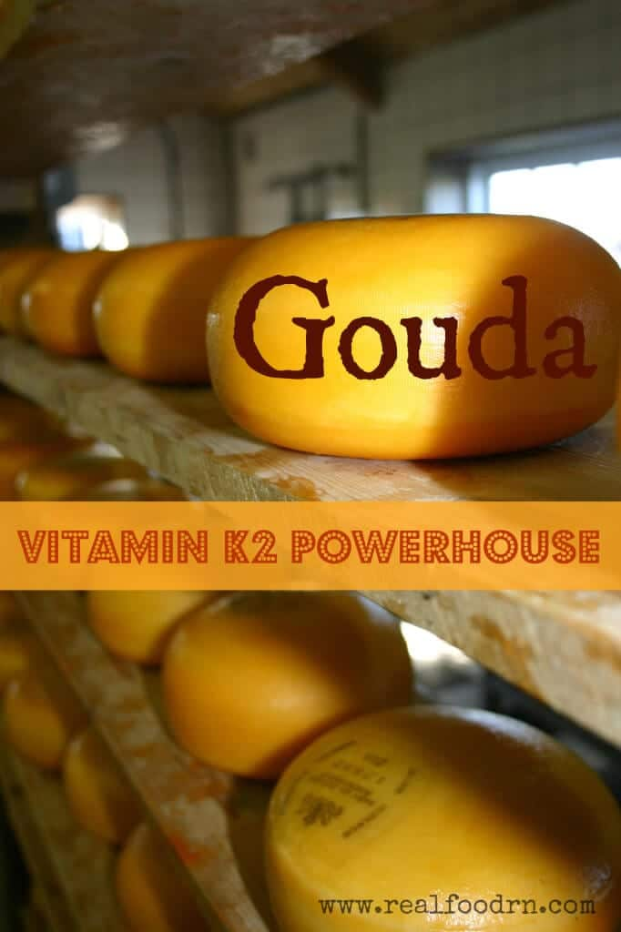 Gouda: Vitamin K2 powerhouse | Real Food RN