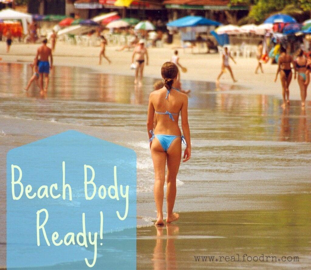 Beach Body Ready   Real Food RN