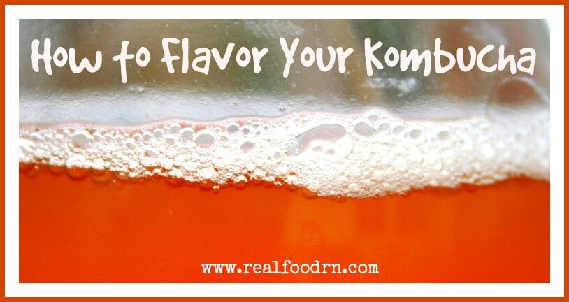 How To Flavor Your Kombucha | Real Food RN