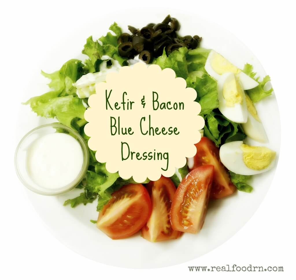Kefir & Bacon Blue Cheese Dressing Recipe | Real Food RN