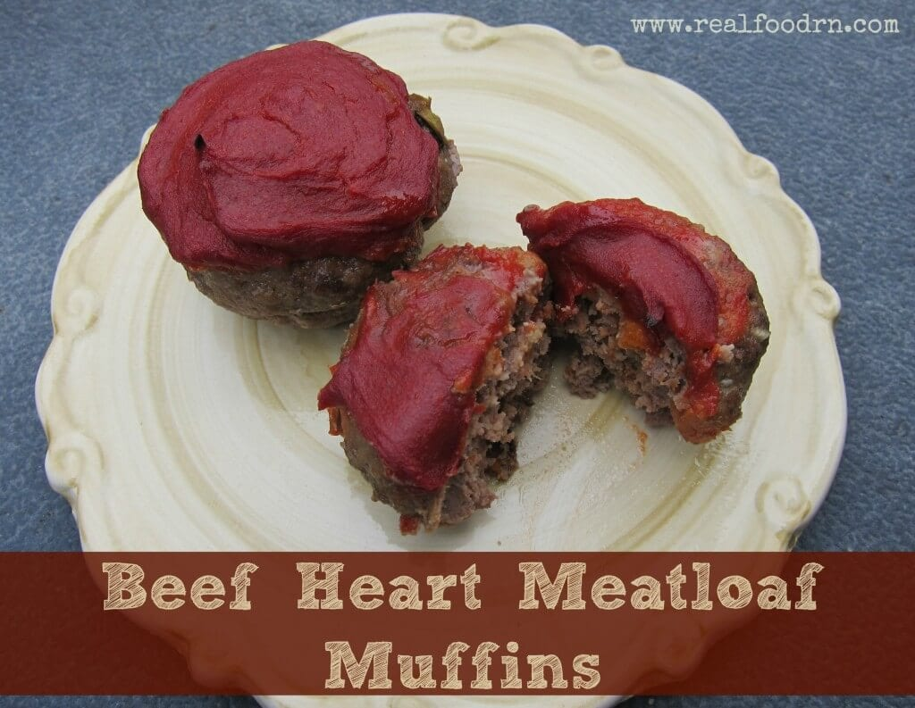Beef Heart Meatloaf Muffins | Real Food RN