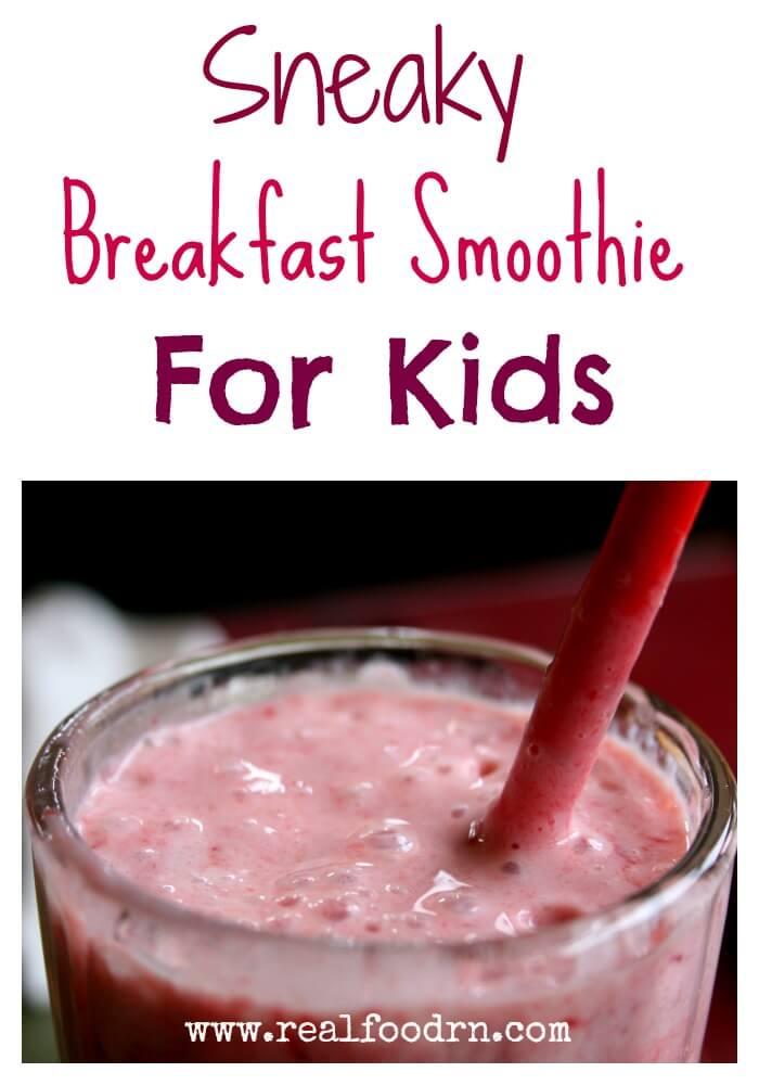 Sneaky Breakfast Smoothie for Kids | Real Food RN