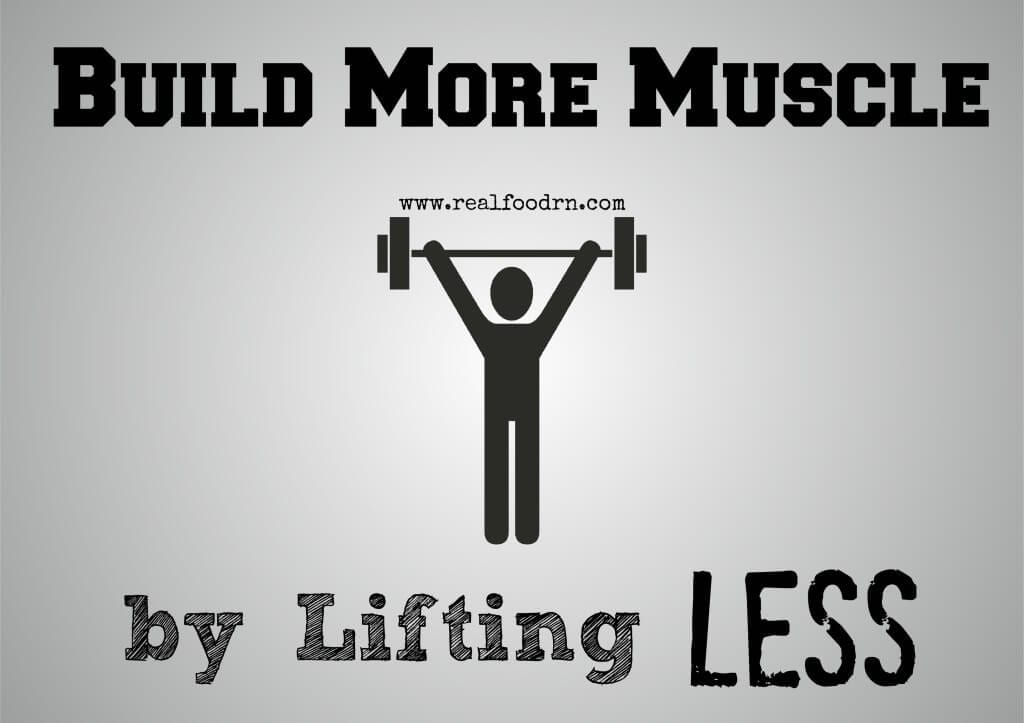 Build More Muscle by Lifting Less | Real Food RN
