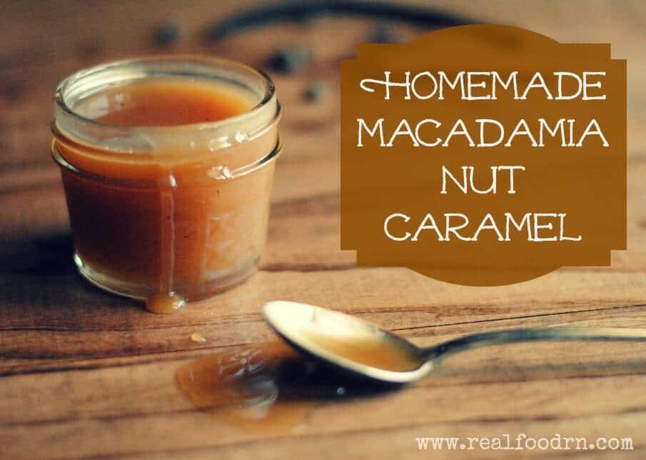 Homemade Macadamia Nut Caramel | Real Food RN
