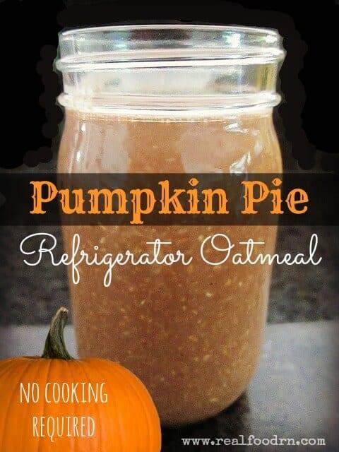 Pumpkin Pie Refrigerator Oatmeal | Real Food RN