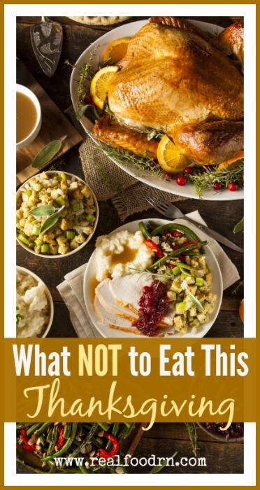 What NOT to Eat This Thanksgiving |Real Food RN