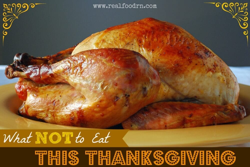 What Not To Eat This Thanksgiving | Real Food RN