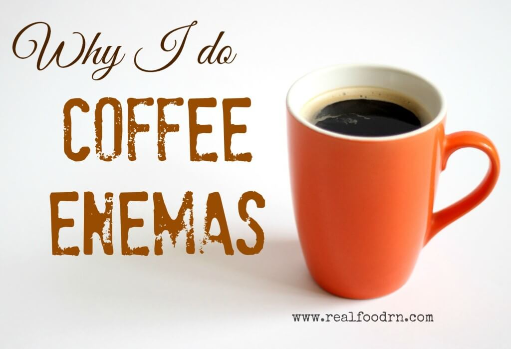 Why I do Coffee Enemas | Real Food RN