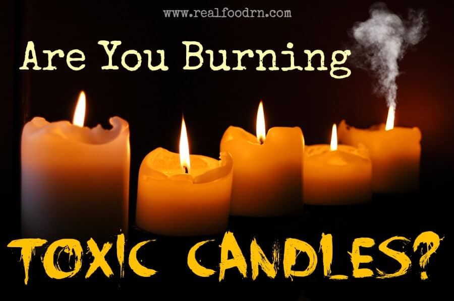 Are You Burning Toxic Candles? | Real Food RN