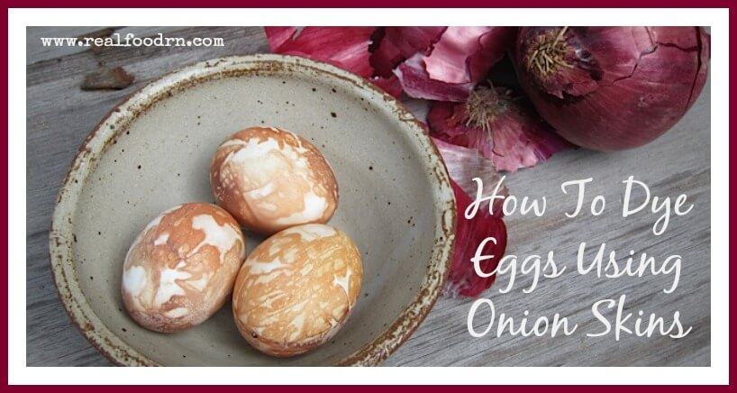 How To Dye Eggs Using Onion Skins | Real Food RN