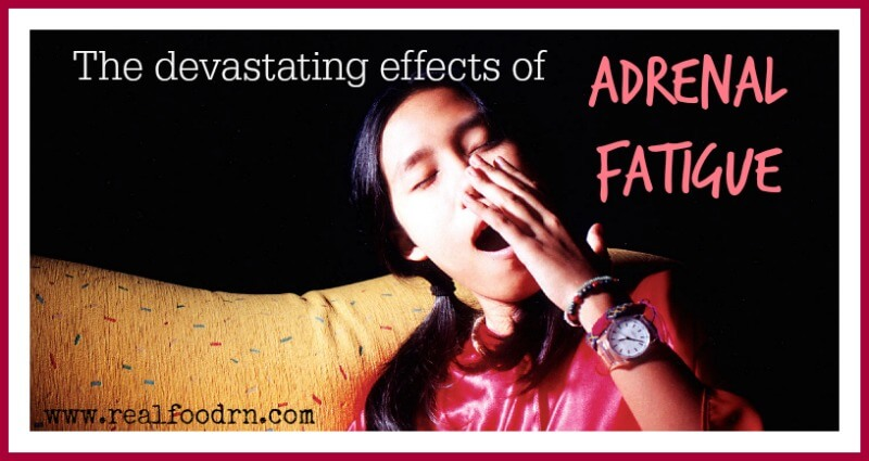 The Devastating Effects of Adrenal Fatigue  Real Food RN.jpg