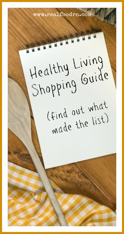 Healthy Living Shopping Guide | Real Food RN
