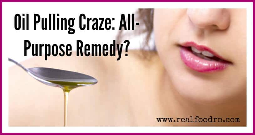 Oil Pulling Craze: All-Purpose Remedy? | Real Food RN