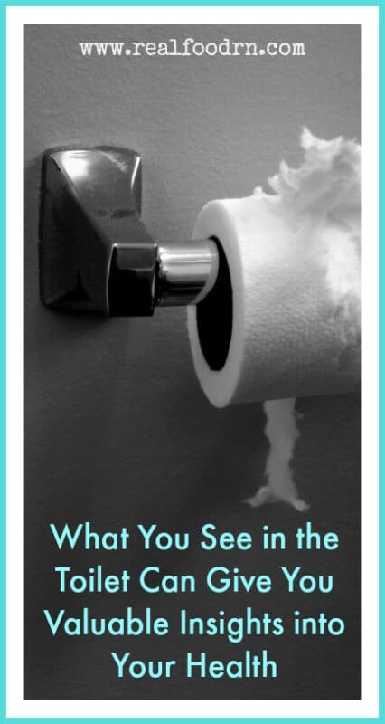 What You See in the Toilet Can Give You Valuable Insights into Your Health | Real Food RN