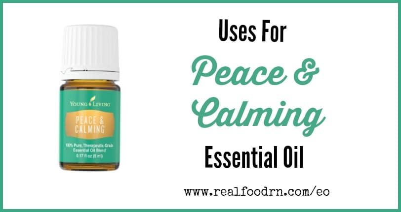 Uses For Peace and Calming Essential Oil | Real Food RN