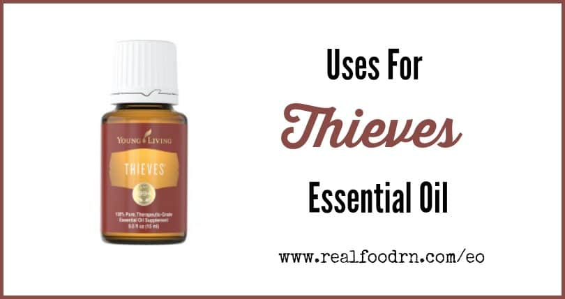 Uses for Thieves Essential Oil | Real Food RN