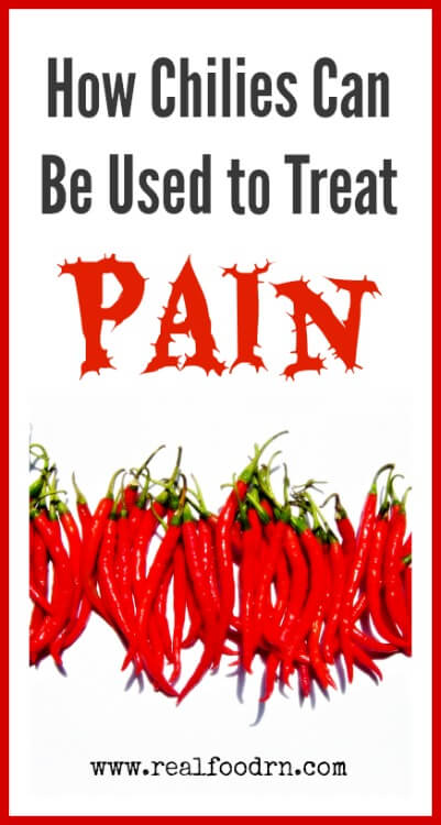 How Chilies Can Be Used to Treat Pain | Real Food RN