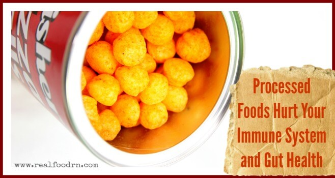 Processed Foods Hurt Your Immune System and Gut Health | Real Food RN