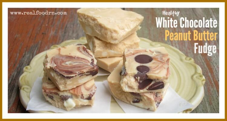 White Chocolate Peanut Butter Fudge | Real Food RN