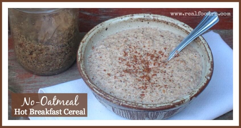 No oatmeal hot breakfast cereal no oatmeal hot breakfast cereal real food rn forumfinder Choice Image