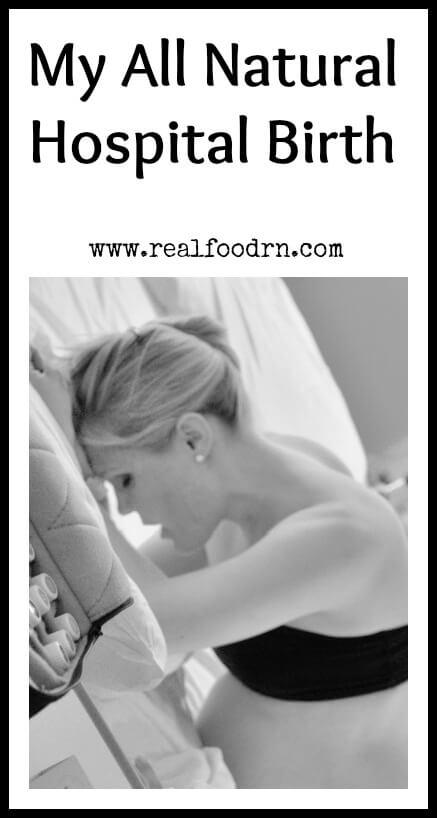 My All Natural Hospital Birth |Real Food RN