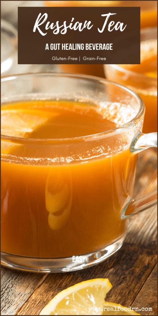 Russian Tea Recipe: A Gut Healing Beverage   Real Food RN