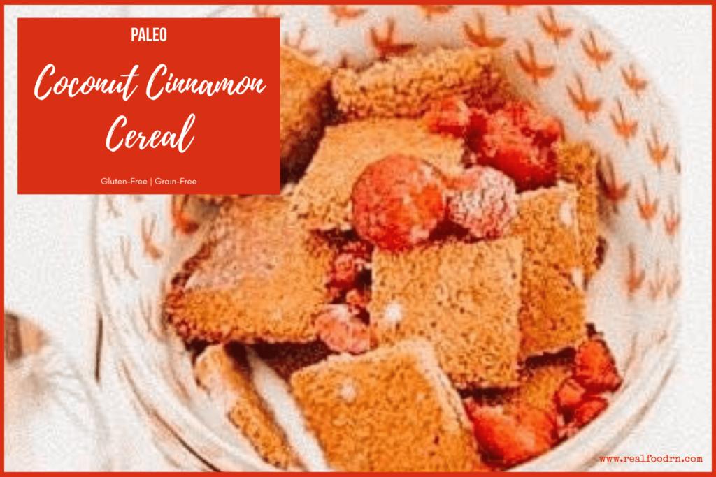 Paleo Coconut Cinnamon Cereal   Real Food RN