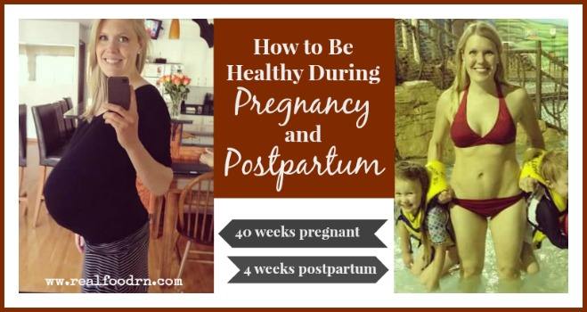 Healthy Pregnancy and Postpartum | Real Food RN