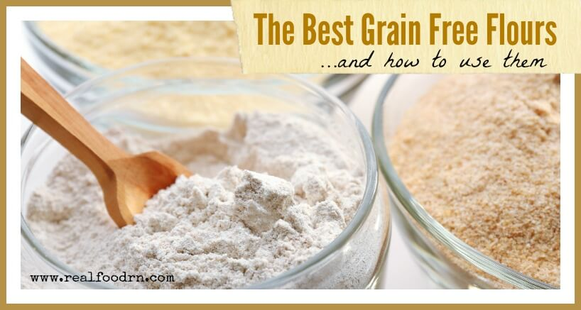 The Best Grain Free Flours | Real Food RN