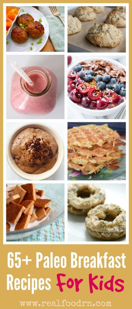 65+ Paleo Breakfast Recipes For Kids | Real Food RN