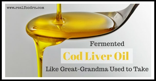 Fermented Cod Liver Oil Like Great-Grandma Used to Take | Real Food RN