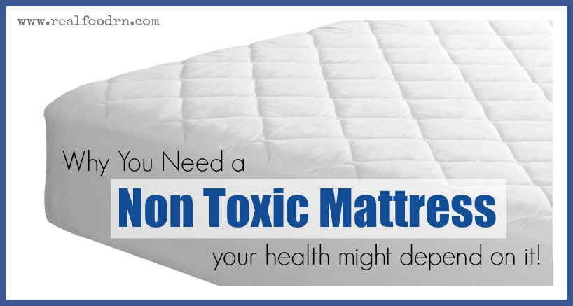 Why You Need a Non Toxic Mattress | Real Food RN