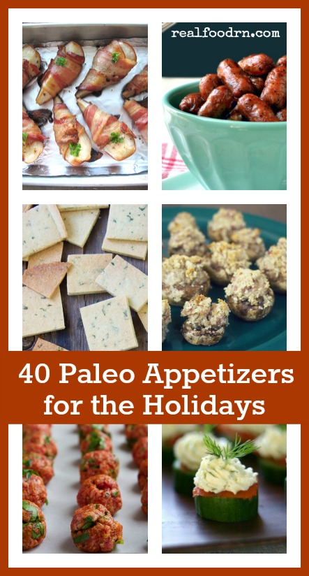 40 Easy Paleo Appetizers for the Holidays | Real Food RN