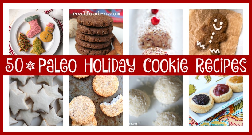 Paleo Cookies: 50 Paleo Holiday Cookie Recipes | Real Food RN