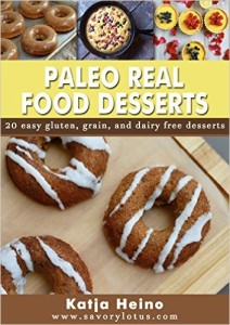 Paleo Real Food Desserts: 20 Easy Gluten, Grain, and Dairy Free Desserts (FREE)
