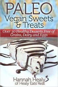 Paleo Vegan Sweets & Treats: Healthy Paleo Desserts Free of Grains, Dairy & Eggs (FREE)