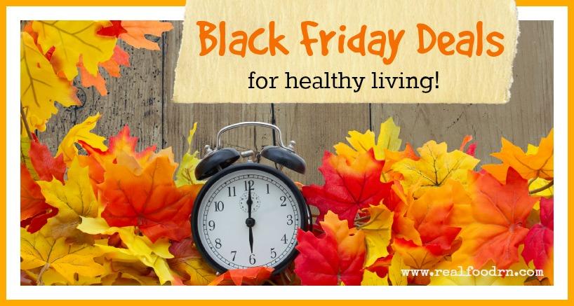 Black Friday Deals | Real Food RN