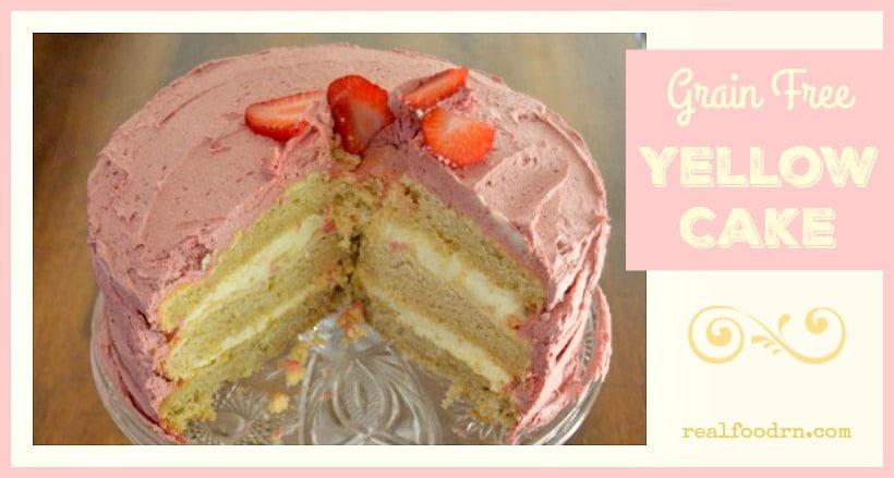 Grain Free Yellow Cake | Real Food RN
