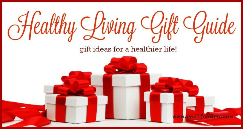 Healthy Living Gift Guide | Real Food RN