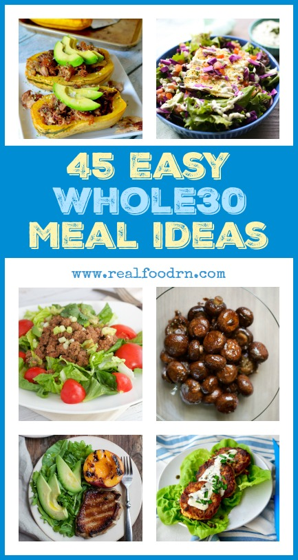 45 Easy Whole30 Meal Ideas | Real Food RN